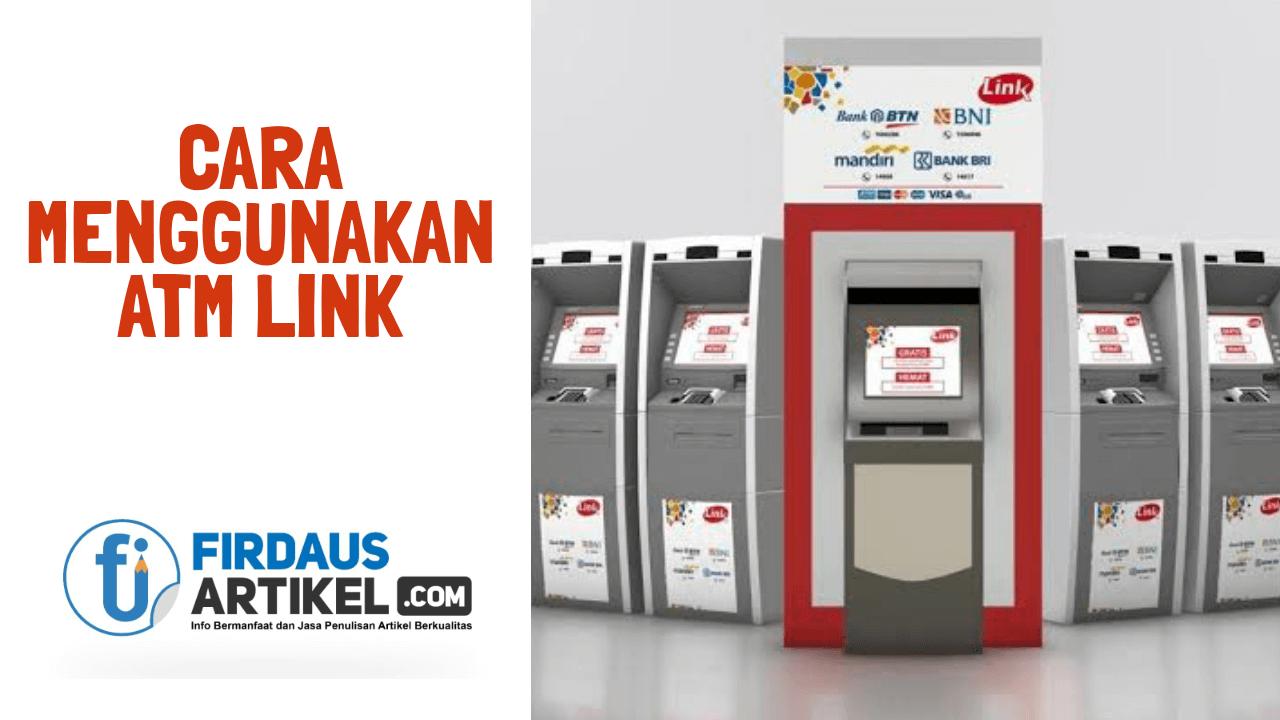 Cara menggunakan ATM Link