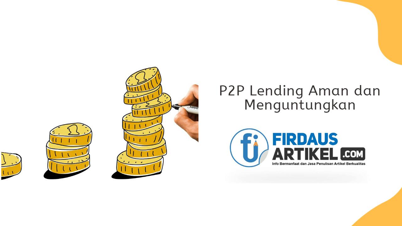 P2P Lending aman dan menguntungkan