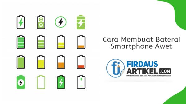 cara membuat baterai smartphone awet