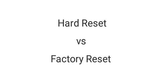 3 Perbedaan Hard Reset dan Factory Reset pada Android 1
