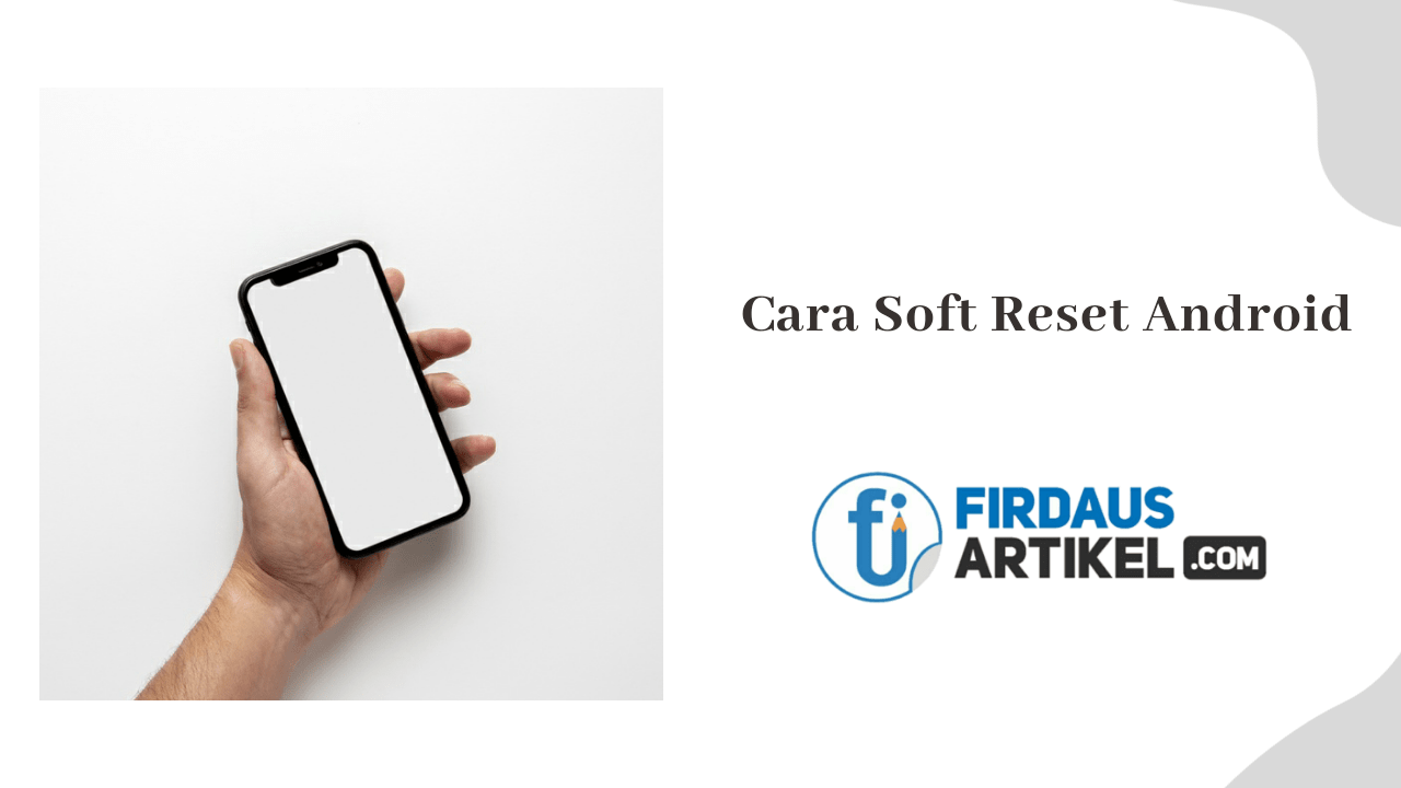 Cara soft reset android