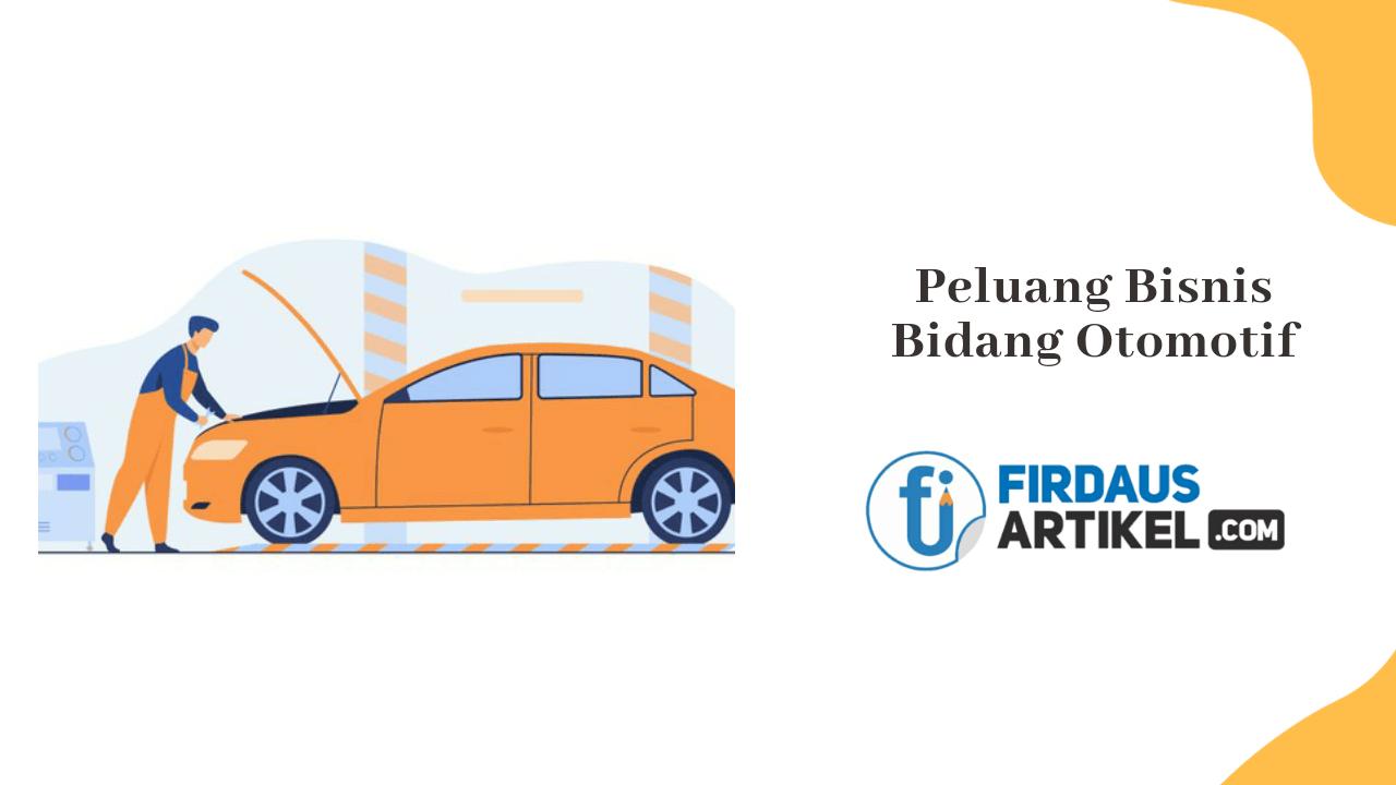 peluang bisnis bidang otomotif
