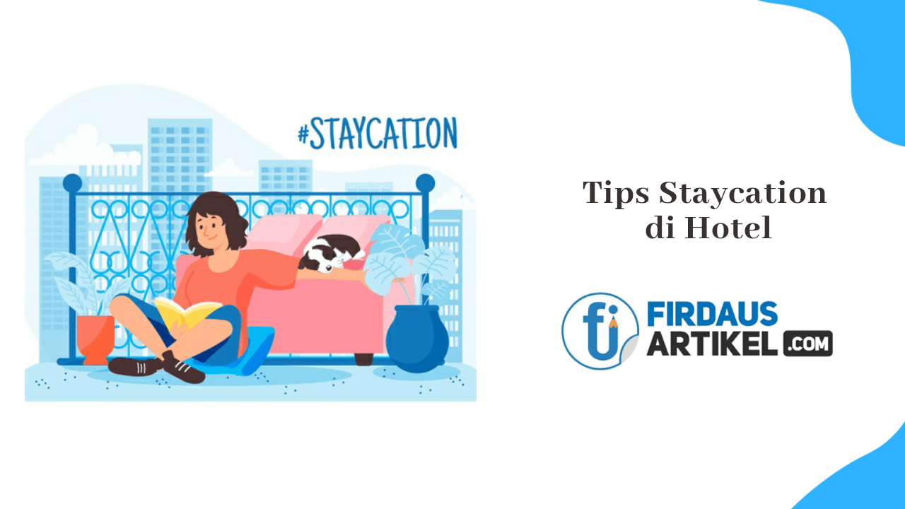 tips staycation di hotel