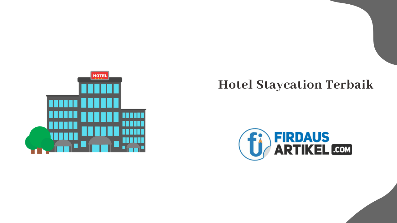 Hotel staycation terbaik
