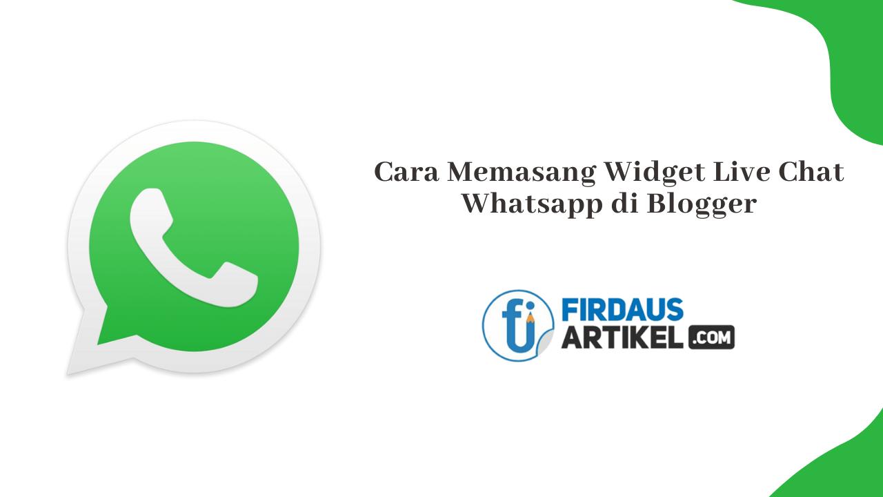 Cara Memasang Widget Live Chat Whatsapp di Blogger