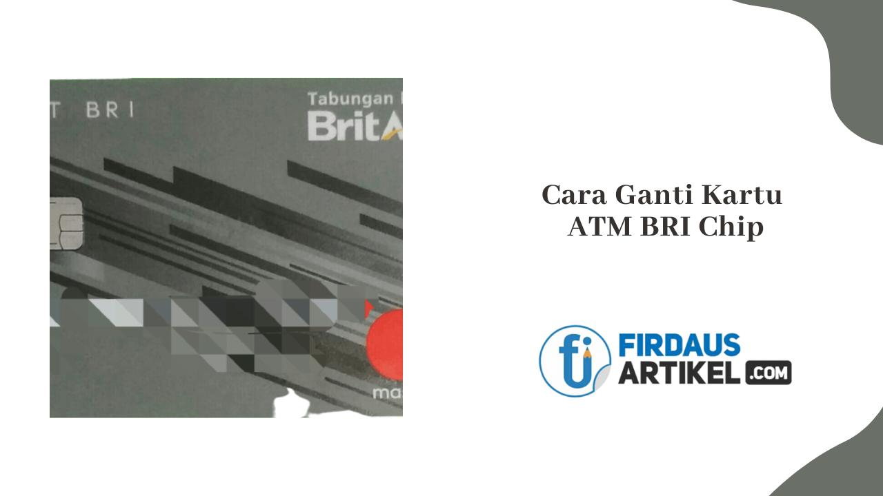 cara ganti kartu ATM BRI chip